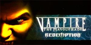 Vampire: The Masquerade Redemption
